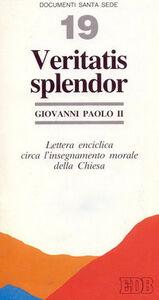 Libro Veritatis splendor. Lettera enciclica circa l'insegnamento morale della Chiesa Giovanni Paolo II