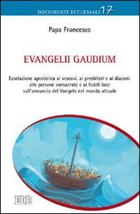 Evangelii gaudium. Esortazione apostolica ai vescovi, ai presbiteri e ai diaconi, alle persone consacrate e ai fedeli laici sull'annuncio del Vangelo nel mondo...