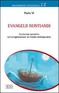 Foto Cover di Evangelii nuntiandi. Esortazione apostolica sull'evangelizzazione nel mondo contemporaneo, Libro di Paolo VI, edito da EDB