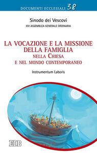 Libro La vocazione e la missione della famiglia nella Chiesa e nel mondo contemporaneo. Instrumentum Laboris