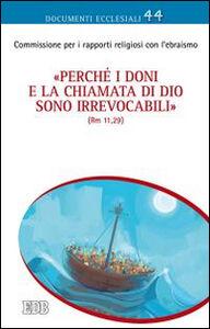 Libro «Perché i doni e la chiamata di Dio sono irrevocabili» (Rm 11,29). Riflessioni su questioni teologiche attinenti alle relazioni cattolico-ebraiche