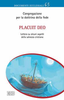 Placuit Deo. Lettera ai vescovi della Chiesa cattolica su alcuni aspetti della salvezza cristiana - copertina
