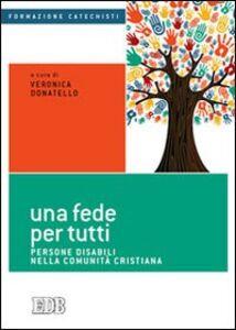 Libro Una fede per tutti. Persone disabili nella comunità cristiana