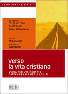 Libro Verso la vita cristiana. Guida per l'itinerario catecumenale degli adulti
