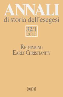 Annali di storia dell'esegesi. Vol. 32\1: Rethinking early christianity. - copertina