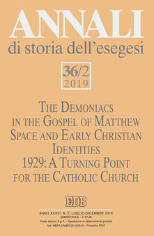 Partyperilperu.it Annali di storia dell'esegesi (2019). Vol. 36\2: Demoniacs in the Gospel of Mattew. Space and Early Christian Identities. 1929: A Turing Point for the Catholic Church, The. Image