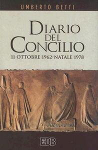 Foto Cover di Diario del Concilio. 11 ottobre 1962-Natale 1978, Libro di Umberto Betti, edito da EDB