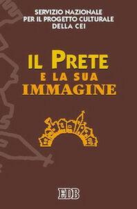 Foto Cover di Il prete e la sua immagine. Atti del Seminario (Roma, 17-18 giugno 2005), Libro di  edito da EDB