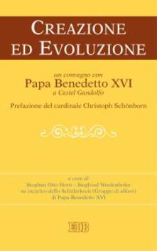 Winniearcher.com Creazione ed evoluzione. Un convegno con papa Benedetto XVI a Castel Gandolfo Image
