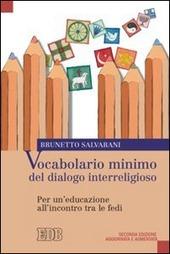 Vocabolario minimo del dialogo interreligioso. Per un'educazione all'incontro tra le fedi