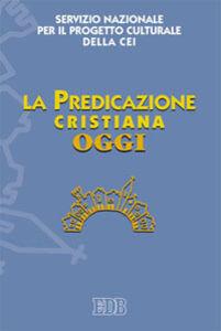 Foto Cover di La predicazione cristiana oggi, Libro di  edito da EDB