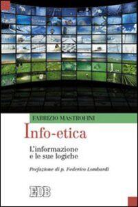 Libro Info-etica. L'informazione e le sue logiche Fabrizio Mastrofini