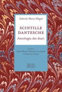 Libro Scintille dantesche. Antologia di diari Gabriele M. Allegra
