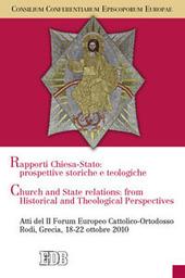 Rapporti tra Chiese e Stato: prospettive teologiche e storiche. Atti del II Forum Europeo Cattolico-Ortodosso (Rodi, Grecia, 18-22 ottobre 2010)