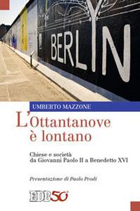 Libro L' Ottantanove è lontano. Chiese e società da Giovanni Paolo II a Benedetto XVI Umberto Mazzone