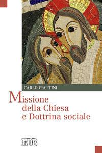 Libro Missione della Chiesa e dottrina sociale Carlo Ciattini