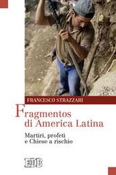 Fragmentos di America Latina. Martiri, profeti e Chiese a rischio