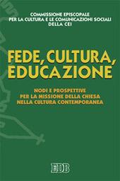 Fede, cultura, educazione. Nodi e prospettive per la missione della Chiesa nella cultura contemporanea