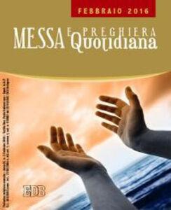 Foto Cover di Messa quotidiana. Riflessioni di Fr. Adalberto Piovano, Fr. Luca Fallica, Fr. Roberto Pasolini. Febbraio 2016, Libro di  edito da EDB