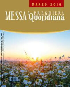 Foto Cover di Messa quotidiana. Riflessioni di fratel MichaelDavide. Marzo 2016, Libro di MichaelDavide Semeraro, edito da EDB