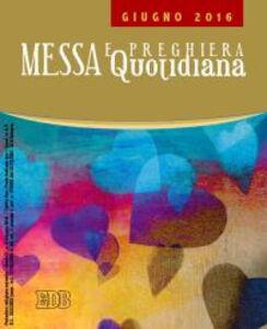 Foto Cover di Messa quotidiana. Riflessioni di Fr. Adalberto Piovano, Fr. Luca Fallica, Fr. Roberto Pasolini. Giugno 2016, Libro di  edito da EDB
