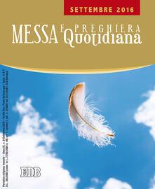 Messa quotidiana. Riflessioni di Fr. Adalberto Piovano, Fr. Luca Fallica, Fr. Roberto Pasolini. Settembre 2016 - copertina