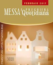 Messa quotidiana. Riflessioni di Fr. Adalberto Piovano, Fr. Luca Fallica, Fr. Roberto Pasolini. Febbraio 2017 - copertina