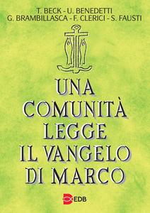 Libro Una comunità legge il vangelo di Marco