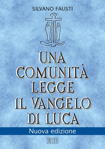 Libro Una comunità legge il Vangelo di Luca Silvano Fausti