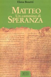 Libro Matteo. Un cammino di speranza Elena Bosetti