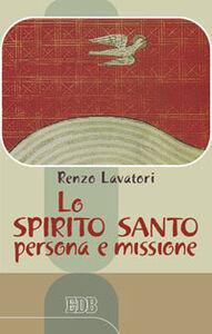 Libro Lo Spirito Santo: persona e missione Renzo Lavatori