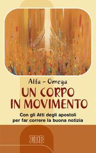 Foto Cover di Un corpo in movimento. Con gli Atti degli apostoli per far correre la buona notizia, Libro di  edito da EDB