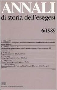 Annali di storia dell'esegesi. Atti del VI seminario di ricerca su Studi della letteratura esegetica cristiana e giudaica antica (Acireale, 12-14 ottobre 1988). Vol. 6: 1989.