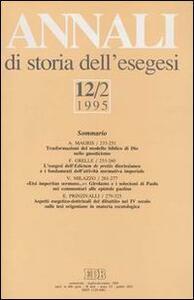 Annali di storia dell'esegesi. Atti del XII seminario di ricerca su Studi sulla letteratura esegetica cristiana e giudaica antica (Sacrofano, 19-21 ottobre 1994). Vol. 12\2: 1995.