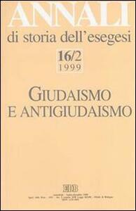 Annali di storia dell'esegesi. Giudaismo e antigiudaismo. Vol. 16\2: 1999.