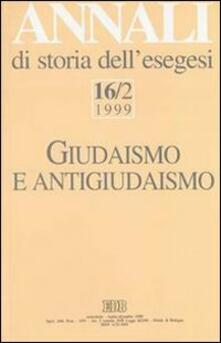 Annali di storia dell'esegesi. Giudaismo e antigiudaismo. Vol. 16\2: 1999. - copertina