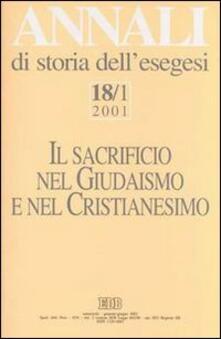 Annali di storia dell'esegesi. Il sacrificio nel giudaismo e nel cristianesimo. Vol. 18\1: 2001. - copertina