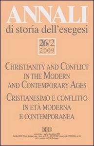 Libro Annali di storia dell'esegesi (2009). Vol. 26\2: Cristianesimo e conflitto in età moderna e contemporanea.