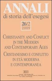 Annali di storia dell'esegesi (2009). Vol. 26/2: Cristianesimo e conflitto in età moderna e contemporanea.