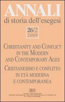 Annali di storia dell'esegesi (2009). Vol. 26\2: Cristianesimo e conflitto in età moderna e contemporanea. - copertina