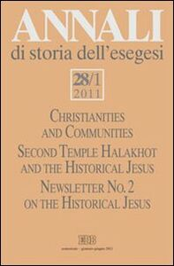Libro Annali di storia dell'esegesi (2011). Vol. 28\1: Christianities and Communities. Second Temple Halakhot and the Historical Jesus.