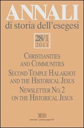 Annali di storia dell'esegesi (2011). Vol. 28/1: Christianities and Communities. Second Temple Halakhot and the Historical Jesus.