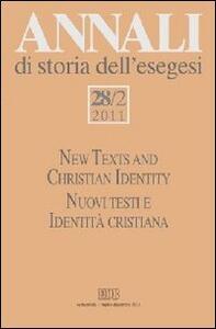 Annali di storia dell'esegesi (2011). Ediz. bilingue. Vol. 28\2: New Texts and Christian Identity. Nuovi testi e Identità cristiana.