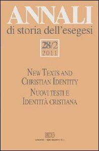 Libro Annali di storia dell'esegesi (2011). Ediz. bilingue. Vol. 28\2: New Texts and Christian Identity. Nuovi testi e Identità cristiana.