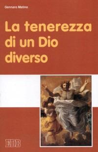 La La tenerezza di un Dio diverso - Matino Gennaro - wuz.it