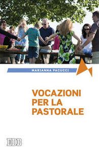 Foto Cover di Vocazioni per la pastorale, Libro di Marianna Pacucci, edito da EDB
