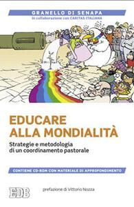 Educare alla mondialità. Strategie e metodologia di un coordinamento pastorale. Con CD-ROM - copertina
