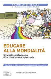 Libro Educare alla mondialità. Strategie e metodologia di un coordinamento pastorale. Con CD-ROM