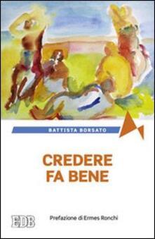 Credere fa bene - Battista Borsato - copertina