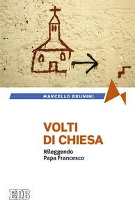 Libro Volti di Chiesa. Rileggendo papa Francesco Marcello Brunini